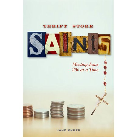 Thrift Store Saints : Meeting Jesus 25¢ at a Time](Thrift Store Halloween)