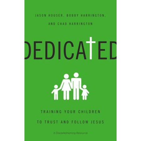 Dedicated : Training Your Children to Trust and Follow Jesus](Jesus And Children)
