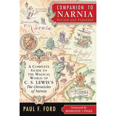 Companion to Narnia, Revised Edition : A Complete Guide to the Magical World of C.S. Lewis's the Chronicles of Narnia (High King Of Narnia)