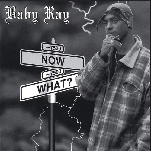 Baby Ray - Now What? [CD]