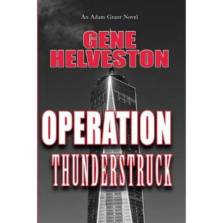 Operation Thunderstruck : An Adam Grant Novel
