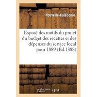 Expos� Des Motifs Du Projet Du Budget Des Recettes Et Des D�penses Du Service Local Pour 1889