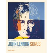 The Complete John Lennon Songs : All the Songs. All the Stories. All the Lyrics. 1970—80