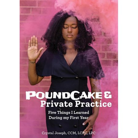 Poundcake & Private Practice: 5 Things I Learned During My First Year (Other) ()