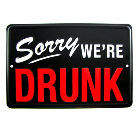 Sorry We're Drunk Funny Tin Closed Sign Bar/Pub/Man Cave/Frat House Wall Decor for $<!---->