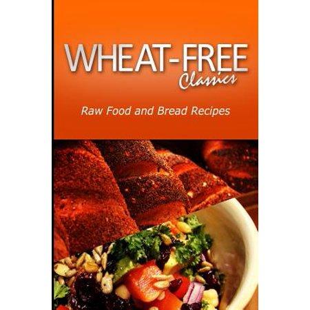 Wheat-Free Classics - Raw Food and Bread Recipes (Raw Organic Bread)
