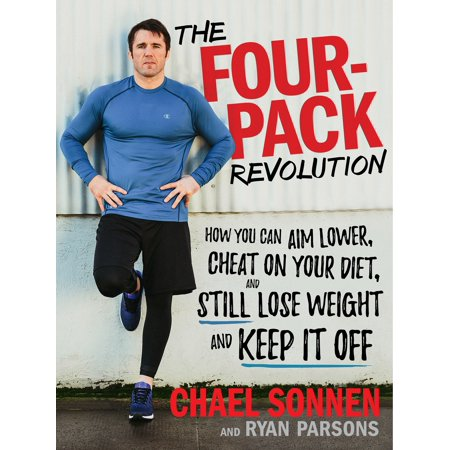 Diet Revolution - The Four-Pack Revolution : How You Can Aim Lower, Cheat on Your Diet, and Still Lose Weight and Keep It Off