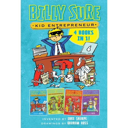 Billy Sure Kid Entrepreneur 4 Books in 1! : Billy Sure Kid Entrepreneur; Billy Sure Kid Entrepreneur and the Stink Spectacular; Billy Sure Kid Entrepreneur and the Cat-Dog Translator; Billy Sure Kid Entrepreneur and the Best