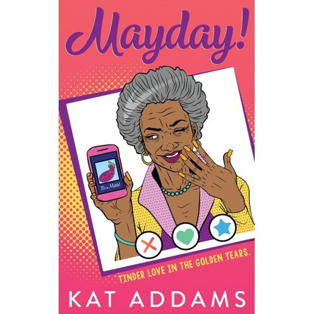 Mayday: Tinder Love in the Golden Years (Paperback)