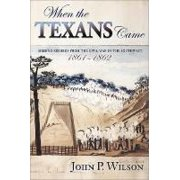 When the Texans Came : Missing Records from the Civil War in the Southwest, 1861-1862