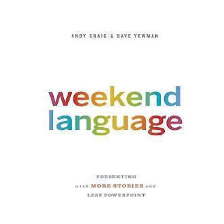 Weekend Language  Presenting With More Stories And Less Powerpoint