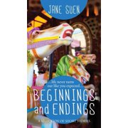 Beginnings and Endings : A Selection of Short Stories