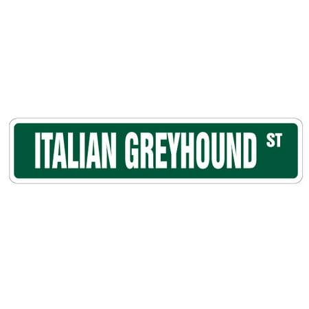 Italian Greyhound - ITALIAN GREYHOUND Street Sign dog lover race racing pet | Indoor/Outdoor | 24