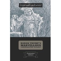 Baron Trump's Marvellous Underground Journey(Illustrated) (Paperback)