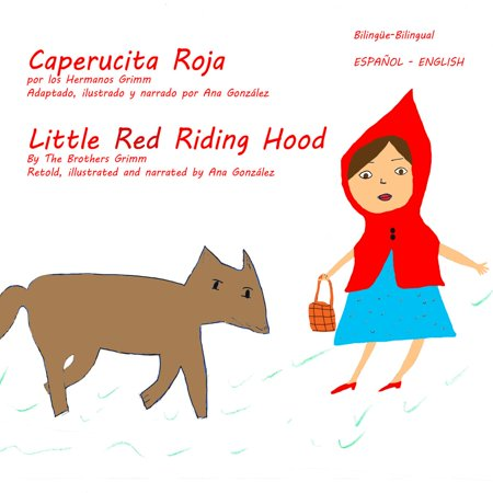 Little Red Riding Hood - Caperucita Roja -