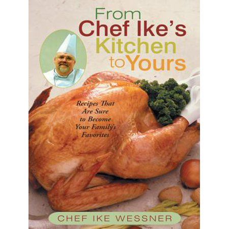 From Chef Ike S Kitchen To Yours Ebook