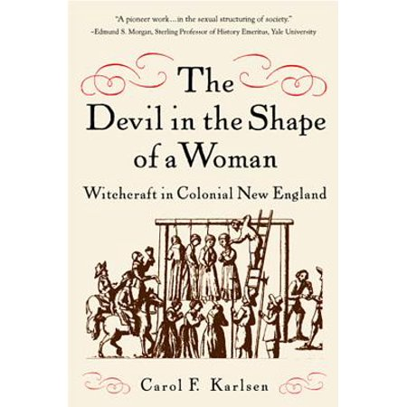 The Devil in the Shape of a Woman: Witchcraft in Colonial New England - eBook](Colonial Woman)