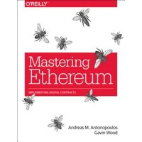 Mastering Ethereum : Building Smart Contracts and Dapps