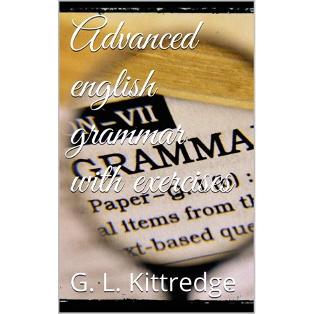 Advanced English Grammar with Exercises - eBook