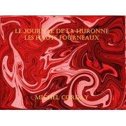Le journal de la Huronne T1 Les Hauts Fourneaux - eBook