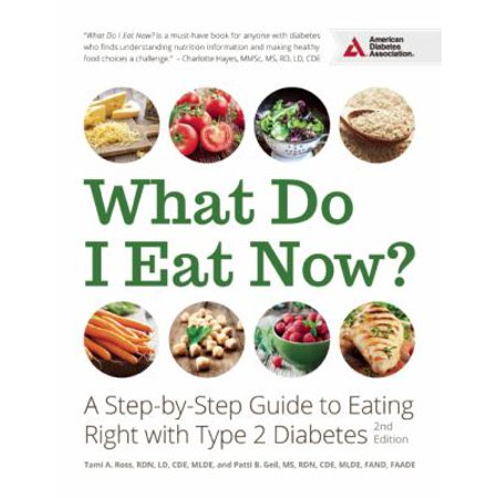 What Do I Eat Now   A Step By Step Guide To Eating Right With Type 2 Diabetes