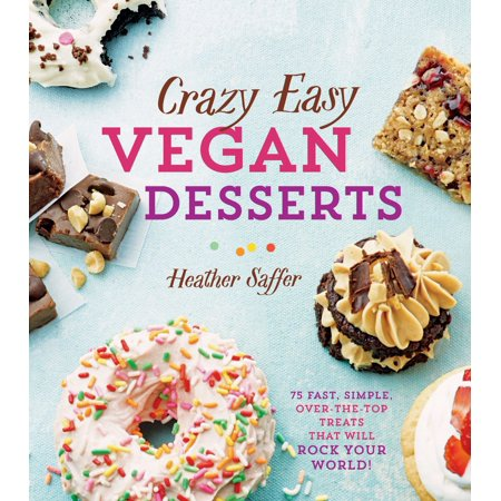 Crazy Easy Vegan Desserts - eBook](Easy To Make Halloween Desserts)
