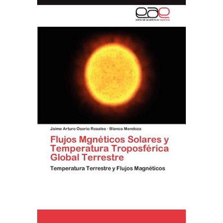 Flujos Mgneticos Solares y Temperatura Troposferica Global Terrestre ()
