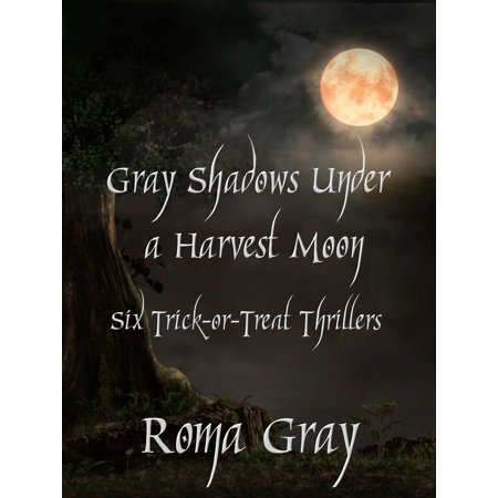 Gray Shadows Under a Harvest Moon - eBook