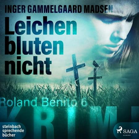 Leichen bluten nicht - Rolando Benito 6 (Ungekürzt) - Audiobook (Blüten In Herz-form)