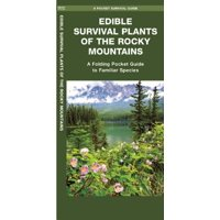 Edible Survival Plants of the Rocky Mountains : A Folding Pocket Guide to Familiar Species