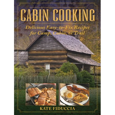 Cabin Cooking : Delicious Easy-to-Fix Recipes for Camp Cabin or Trail](Halloween Bake Sale Recipes)