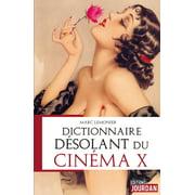 Dictionnaire désolant du cinéma X - eBook