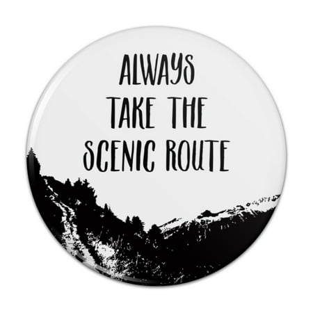 Always Take the Scenic Route Hiking Travel Pinback Button Pin Badge - 1