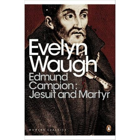 Modern Classics Edmund Campion Jesuit and -