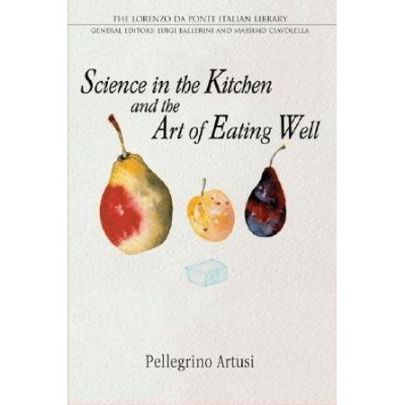 Science in the Kitchen and the Art of Eating Well - Kitchen Science