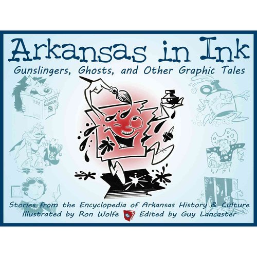 Arkansas in Ink: Gunslingers, Ghosts, and Other Graphic Tales