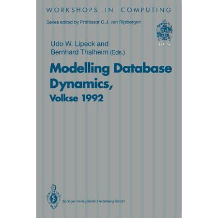 Modelling Database Dynamics : Selected Papers from the Fourth International Workshop on Foundations of Models and Languages for Data and Objects, Volkse, Germany 19-22 October