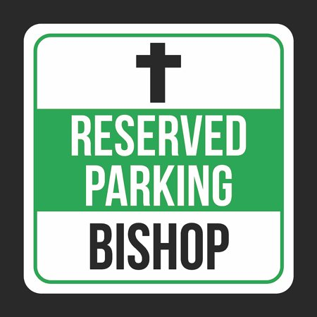 Reserved Parking Bishop With Symbol Print Black, White And Green Notice Parking Plastic Square Signs, 12x12 (White And Bishop)