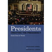 Presidents Creating the Presidency : Deeds Done in Words