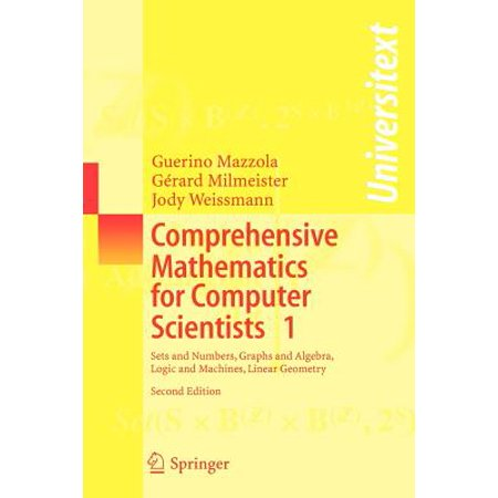 Comprehensive Set - Comprehensive Mathematics for Computer Scientists 1 : Sets and Numbers, Graphs and Algebra, Logic and Machines, Linear Geometry