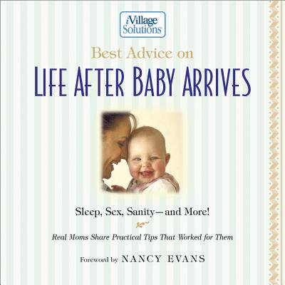 Best Advice on Life After Baby Arrives - eBook