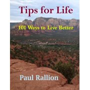 Tips for Life, 101 Ways to Live Better - eBook