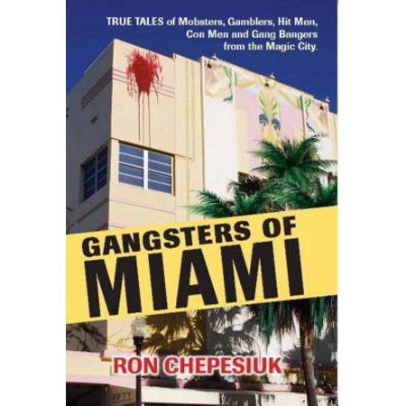 Mench On The Bench (Gangsters of Miami: True Tales of Mobsters, Gamblers, Hit Men, Con Men and Gang Bangers from the Magic City -)