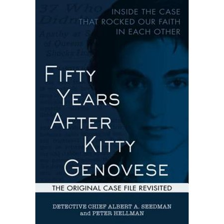 Fifty Years After Kitty Genovese - eBook (Thirty Eight Witnesses The Kitty Genovese Case)