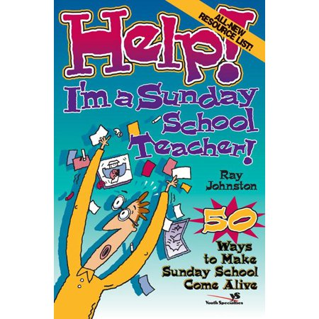 Help! (Focus on the Family): Help! I'm a Sunday School Teacher: 50 Ways to Make Sunday School Come Alive