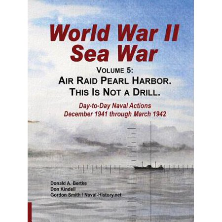 World War II Sea War, Vol 5 : Air Raid Pearl Harbor. This Is Not a