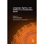 International Relations in a Constructed World: Language, Agency, and Politics in a Constructed World (Hardcover)
