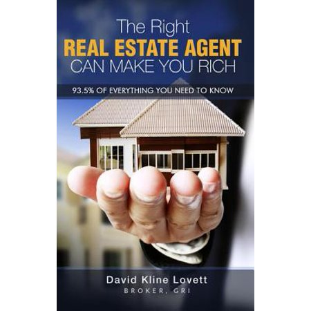 The Right Real Estate Agent Can Make You Rich - (Best Selling Real Estate Agents)