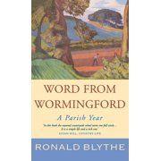 Word from Wormingford : A Parish Year