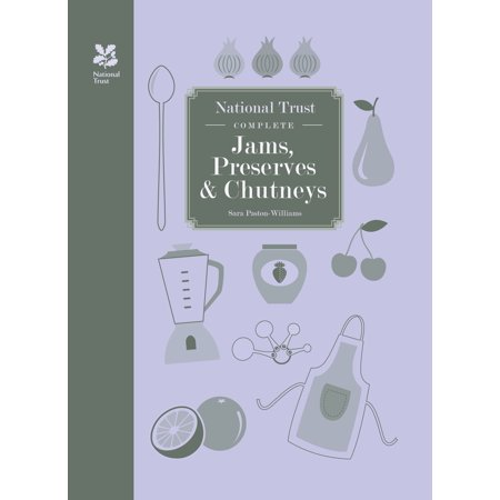 National Trust Complete Jams, Preserves and Chutneys - - Complete Jam